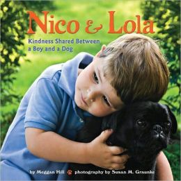 Nico and Lola: Kindness Shared Between a Boy and a Dog