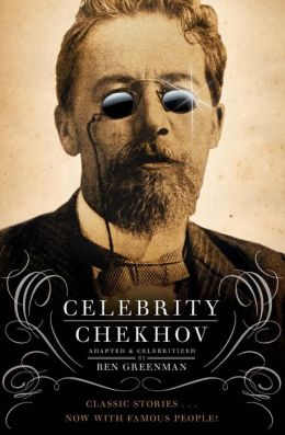 Celebrity Chekhov: Stories by Anton Chekhov
