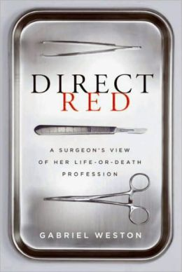 Direct Red: A Surgeon's View of Her Life or Death Profession