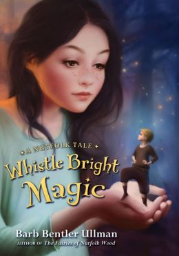 Whistle Bright Magic: A Nutfolk Tale