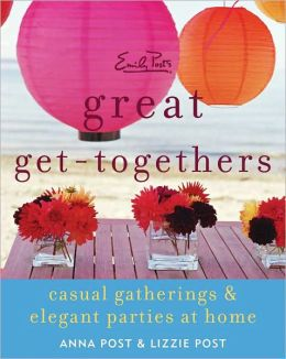 Emily Post's Great Get-Togethers: Casual Gatherings and Elegant Parties at Home (PagePerfect NOOK Book)