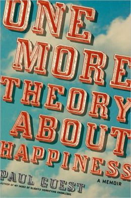 One More Theory About Happiness: A Memoir
