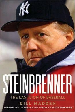Steinbrenner: The Last Lion of Baseball