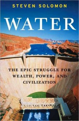 Water: The Epic Struggle for Wealth, Power, and Civilization