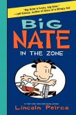 Book Cover Image. Title: Big Nate:  In the Zone, Author: Lincoln Peirce
