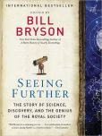 Book Cover Image. Title: Seeing Further:  The Story of Science, Discovery, and the Genius of the Royal Society, Author: Bill Bryson