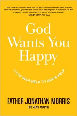 God Wants You Happy: From Self-Help to God's Help
