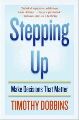 Stepping Up: Make Decisions That Matter