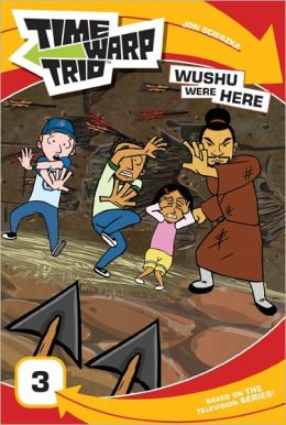 Wushu were Here (Time Warp Trio Series)