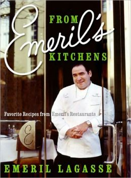 From Emeril's Kitchens: Favorite Recipes from Emeril's Restaurants