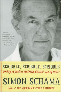 Scribble, Scribble, Scribble: Writing on Politics, Ice Cream, Churchill, and My Mother