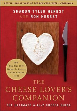 The Cheese Lover's Companion: The Ultimate A-to-Z Cheese Guide with More Than 1,000 Listings for Cheeses and Cheese-Related Terms (PagePerfect NOOK Book)