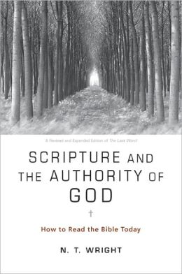 Scripture and the Authority of God: How to Read the Bible Today