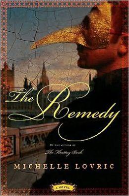 The Remedy: A Novel