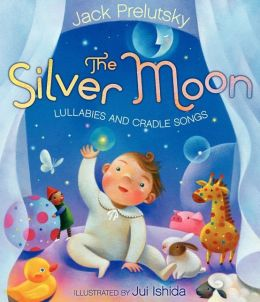 The Silver Moon: Lullabies and Cradle Songs