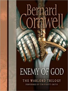 Enemy of God (Warlord Chronicles Series #2)