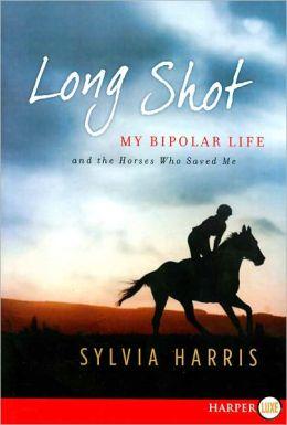 Long Shot LP: My Bipolar Life and the Horses Who Saved Me