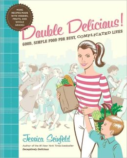 Double Delicious!: Good, Simple Food for Busy, Complicated Lives (PagePerfect NOOK Book)