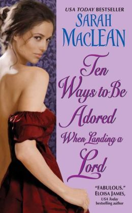 Ten Ways to Be Adored When Landing a Lord (Love by Numbers Series #2)