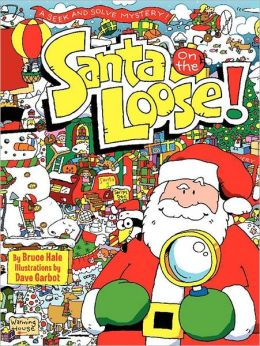 Santa on the Loose!: A Seek and Solve Mystery!