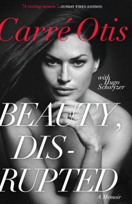 Beauty, Disrupted: A Memoir