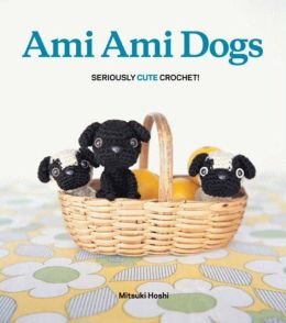 Ami Ami Dogs: Seriously Cute Crochet!