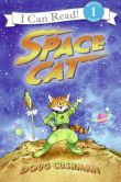 Book Cover Image. Title: Space Cat (I Can Read Book 1 Series), Author: Doug Cushman