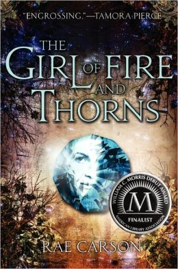 The Girl of Fire and Thorns (Girl of Fire and Thorns Series #1)