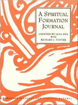 A Spiritual Formation Journal: A Renovare Resource for Spiritual Formation