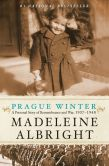 Book Cover Image. Title: Prague Winter:  A Personal Story of Remembrance and War, 1937-1948, Author: Madeleine Albright