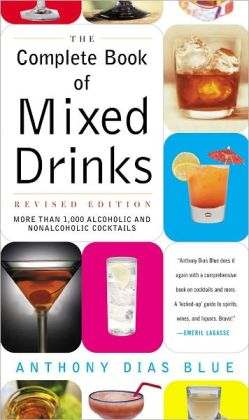 The Complete Book of Mixed Drinks (Revised Edition): More Than 1,000 Alcoholic and Nonalcoholic Cocktails (PagePerfect NOOK Book)