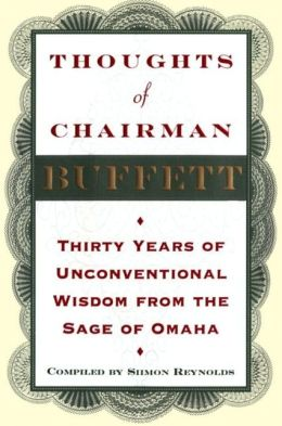 Thoughts of Chairman Buffett: Thirty Years of Unconventional Wisdon from the Sage of Omaha