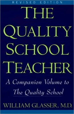 Quality School Teacher: A Companion Volume to the Quality School