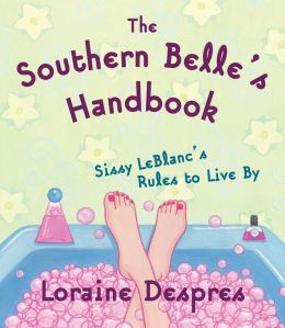 The Southern Belle's Handbook: Sissy LeBlanc's Rules to Live By