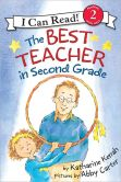 Book Cover Image. Title: Best Teacher in Second Grade (I Can Read Book Series:  Level 2), Author: Katharine Kenah