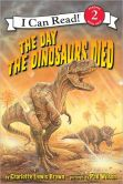 Book Cover Image. Title: Day the Dinosaurs Died (I Can Read Book Series:  Level 2), Author: Charlotte Lewis Brown