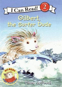 Gilbert, the Surfer Dude (Gilbert and Friends Series)