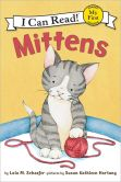 Book Cover Image. Title: Mittens (My First I Can Read Series), Author: Lola M. Schaefer