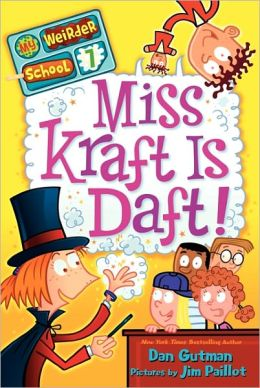 Miss Kraft Is Daft! (My Weirder School Series #7)