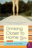Book Cover Image. Title: Drinking Closer to Home:  A Novel, Author: Jessica Anya Blau