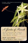 Book Cover Image. Title: A Garden of Marvels:  How We Discovered that Flowers Have Sex, Leaves Eat Air, and Other Secrets of Plants, Author: Ruth Kassinger