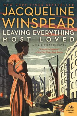 Leaving Everything Most Loved (Maisie Dobbs Series #10)
