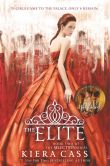 Book Cover Image. Title: The Elite (Selection Series #2), Author: Kiera Cass