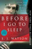 Book Cover Image. Title: Before I Go to Sleep, Author: S. J. Watson