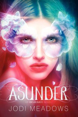 Asunder (Incarnate Trilogy Series #2)