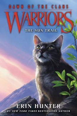 The Sun Trail (Warriors: Dawn of the Clans Series #1)