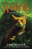 Book Cover Image. Title: Warriors:  Dawn of the Clans #4: The Blazing Star, Author: Erin Hunter