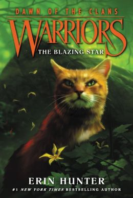 The Blazing Star (Warriors: Dawn of the Clans Series #4)