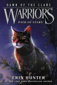 Book Cover Image. Title: Warriors:  Dawn of the Clans #6: Path of Stars, Author: Erin Hunter