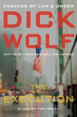 Book Cover Image. Title: The Execution (Jeremy Fisk Series #2), Author: Dick Wolf